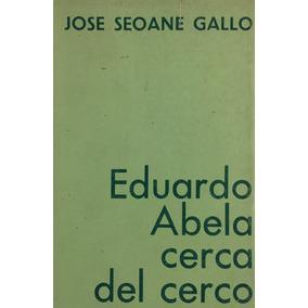 Eduardo Abela Cerca Del Cerco - José Seoane Gallo