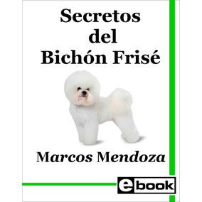 Bichon Frise - Libro Entrenamiento Cachorro Adulto Crianza
