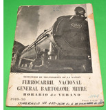 Ferrocarril Nacional General Bme.mitre Horario 1949