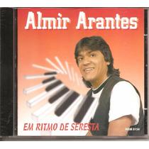 Cd Almir Arantes, Em Ritmo De Seresta, Canta Reginaldo Rossi