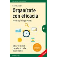 Organizate Con Eficacia - David Allen - Libro Envio En Dia