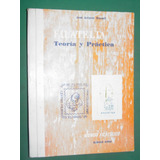Libro Filatelia Teoria Practica Jose Antonio Bravelli