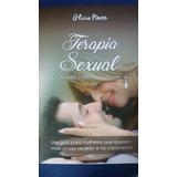 Terapia Sexual: A Vida Com Mais Prazer (postagem Imediata)
