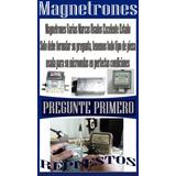 Magnetrones Varias Marcas Usados Excelentes Somostienda