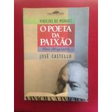 Livro - Vinicius De Moraes: O Poeta Da Paixão - José Cast.