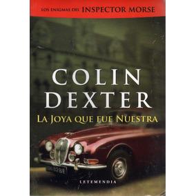 La Joya Que Fue Nuestra. Colin Dexter