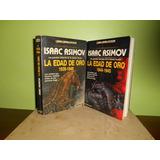 Libros, La Edad De Oro 1 Y 4 De Isaac Asimov, Precio C/u