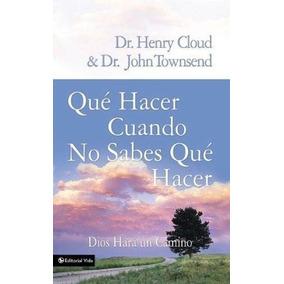 Libro Qué Hacer Cuando No Sabes Qué Hacer: Dios Hará Un Cami