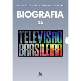 Biografia Da Televisão Brasileira