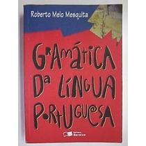 Grámatica Da Língua Portuguesa Roberto Melo Mesquita Livr