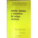 Cuentos, Leyendas Y Costumbres Del Antiguo Zacatecas