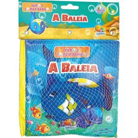 A Baleia - Vamos Tomar Banho - Primeiro Livro Do Bebê