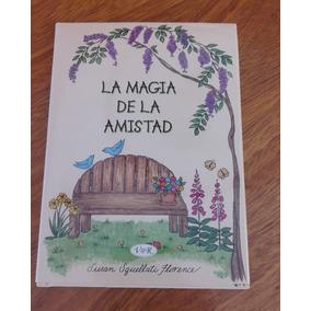 Libro Dia Del Amigo La Magia De La Amistad Squellati Subasta