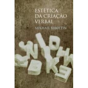 Livro Estética Da Criação Verbal Mikhail Bakhtin