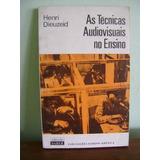 Livro As Técnicas Audiovisuais No Ensino - Henri Dieuzeid