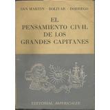 El Pensamiento Civil De Los Grandes Capitanes San Martin