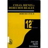 Libro Cosas, Bienes Y Derechos Reales De Aguilar Gorrondona