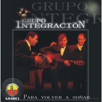 Grupo Integración - Para Volver A Soñar - Cd Nuevo Sellado