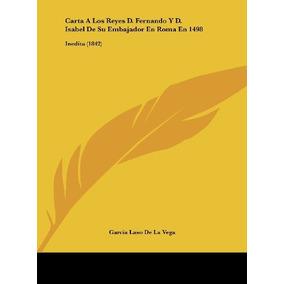 Libro Carta A Los Reyes D. Fernando Y D. Isabel De Su Emba H