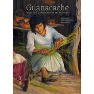 Guanacache 2ª Edición Fidel Roig Mátons, Pintor Del Desierto