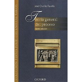 Libro Teoria General Del Proceso De Ovalle Favela Jose