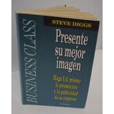Presente Su Mejor Imagen. Steve Diggs