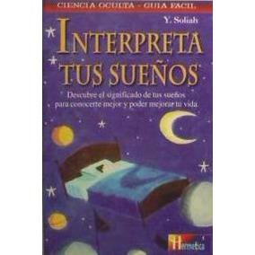 Interpreta Tus Sueños(libro Ciencias Ocultas)