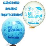 Globos Latex Impresos Me Gradué, Graduacion 6 Unidades
