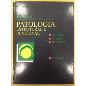 Livro Patologia Estrutural E Funcional 5ª Ed. Robbins Cotran