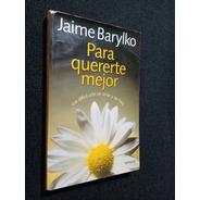 Para Quererte Mejor Jaime Barylko
