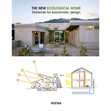 The New Ecological Home. Materials For Bioclimatic Design(li