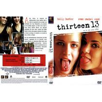 Dvd A Los 13 Trece Thirteen Ya No Son Unas Niñas Tampico