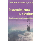 Discernimiento De Espíritus Timothy M. Gallagher