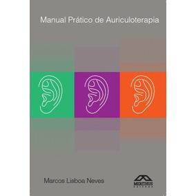 Livro Manual Prático Auriculoterapia Marcos Lisboa Neves