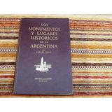 Los Monumentos Y Lugares Historicos De La Argentina. Vigil
