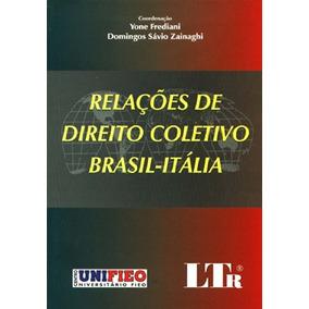 Relaçoes De Direito Coletivo Brasil-italia, Frediani, Yone
