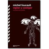 Libro Vigilar Y Castigar De Michel Foucault