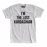 Camiseta Camisa Im The Lost Kardashian Moda Tumblr Frases