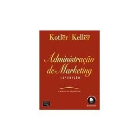 Administração De Marketing - Philip Kotler E Kevin L. Kelle.
