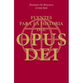 Fuentes Para La Historia Del Opus Dei