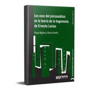 Los Usos Del Psicoanálisis En Ernesto Laclau (gr)