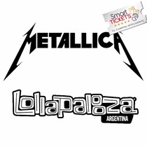 Entradas Lollapalooza Generales Metallica Dia 1 Lo Mejor!