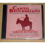 Carlos Di Fulvio Canto Brocheriano Cd Sellado