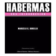 Habermas Una Introducción - Marcelo G. Burello