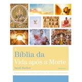 A Bíblia Da Vida Após A Morte, Bartlett, Sarah Autoajuda -