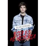 Libro Esta Es Mi Historia De Julián Serrano
