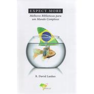 Expect More: Melhores Bibliotecas Para Um Mundo Complexo