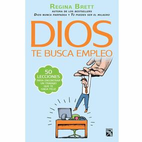 Libro Dios Te Busca Empleo / Regina Brett / Ed Diana