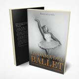 Libro La Dama Del Ballet - Una Historia De Danza Y Entereza