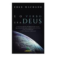 Livro Impresso - E O Verbo Era Deus - P/ Éder Machado